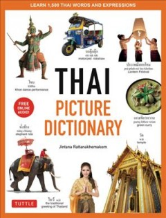 Thai Picture Dictionary : Learn 1,500 Key Thai Words and Phrases - the Perfect Visual Resource for Language Learners of All Ages (Includes Online Audio)