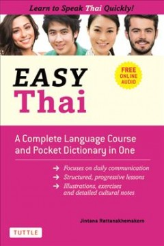 Easy Thai : A Complete Language Course and Pocket Dictionary in One! Includes Free Companion Online Audio