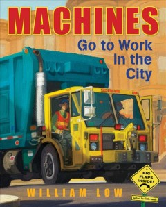 Machines go to work in the city / William Low.