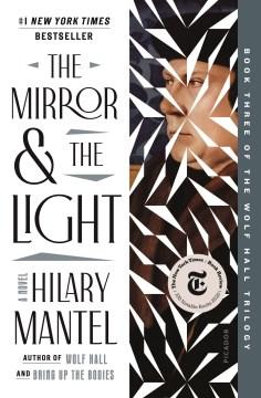 The mirror & the light Hilary Mantel.