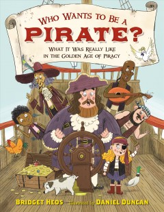 Who wants to be a pirate? : what it was really like in the golden age of piracy