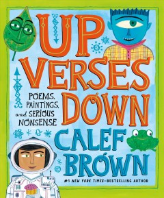 Up verses down : poems, paintings, and serious nonsense