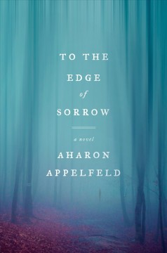 To the edge of sorrow : a novel