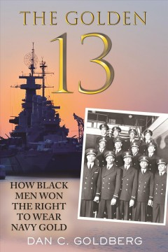 The golden thirteen : how Black men won the right to wear Navy gold
