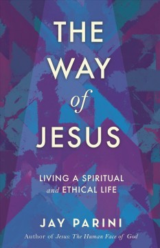 The Way of Jesus : Living a Spiritual and Ethical Life