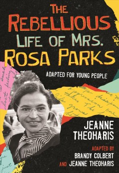 The rebellious life of Mrs. Rosa Parks / Young Readers Edition