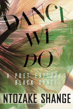 Dance we do : a poet explores Black dance