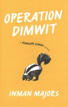 Operation Dimwit : A Penelope Lemon Novel