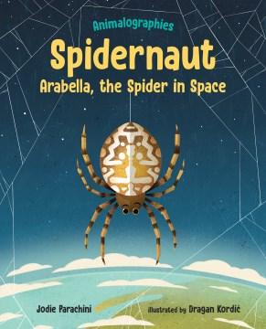 Spidernaut : Arabella, the Spider in Space