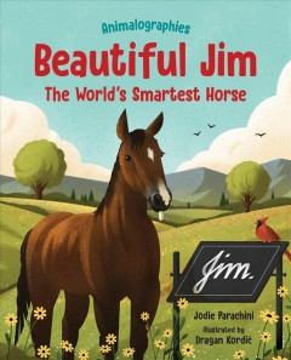 Beautiful Jim : The World's Smartest Horse