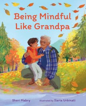 Being Mindful Like Grandpa