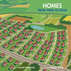 Homes : From Then to Now