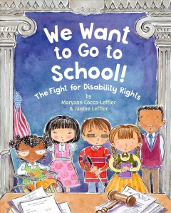 We Want to Go to School! : The Fight for Disability Rights