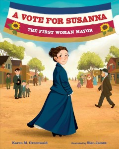 A Vote for Susanna : The First Woman Mayor