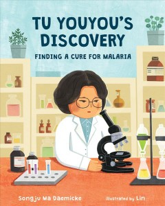 Tu Youyou's discovery : finding a cure for malaria