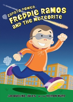 Freddie Ramos and the meteorite Jacqueline Jules ; art by Keiron Ward.