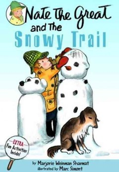 Nate the Great and the snowy trail / by Marjorie Weinman Sharmat ; illustrated by Marc Simont.
