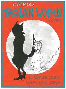The Trojan women : a comic