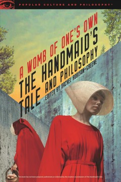 The handmaid's tale and philosophy : a womb of one's own