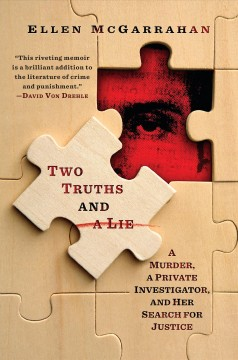 Two truths and a lie / A Murder, a Private Investigator, and Her Search for Justice