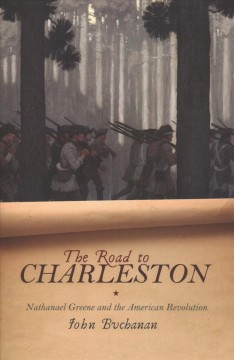 The road to Charleston : Nathanael Greene and the American Revolution