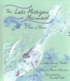 The Lake Michigan mermaid : a tale in poems