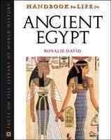 Handbook to life in ancient Egypt / Rosalie David.