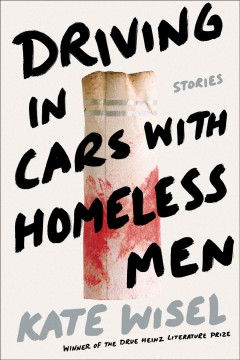 Driving in Cars With Homeless Men : Stories