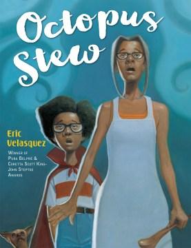 Octopus stew / Eric Velasquez.