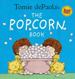 Tomie dePaola's the popcorn book.