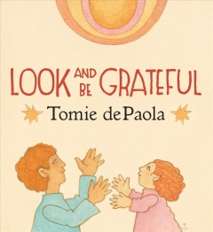 Look and be grateful / Tomie dePaola.