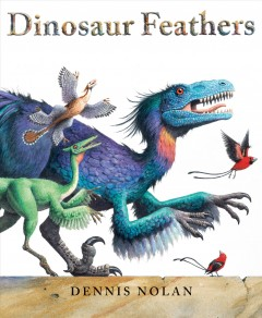 Dinosaur Feathers : An Epic Rhyme