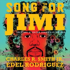Song for Jimi : The Story of Guitar Legend Jimi Hendrix