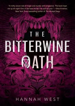 The bitterwine oath by Hannah West.