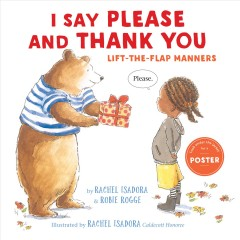 I say please and thank you : lift-the-flap manners