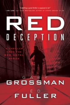 Red deception / Gary Grossman, Ed Fuller.