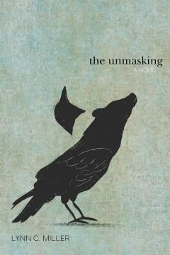 The unmasking : a novel