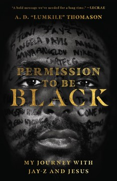 Permission to be Black : my journey with Jay-Z and Jesus