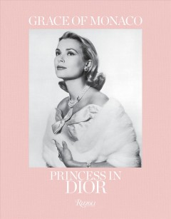 Grace of Monaco : Princess in Dior