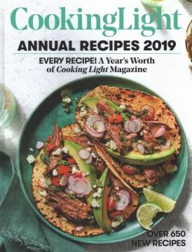 Cooking light annual recipes 2019 / editor: Rachel Quinlivan West, R.D.