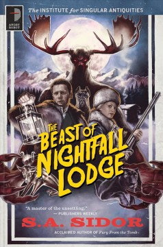 The beast of Nightfall Lodge / S. A. Sidor.