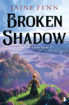 Broken Shadow : Shadowlands Book II