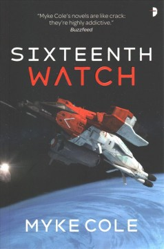 Sixteenth watch / Myke Cole.
