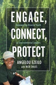 Engage, Connect, Protect : Empowering Diverse Youth As Environmental Leaders