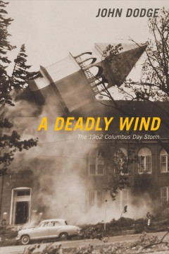 A deadly wind : the 1962 Columbus Day storm