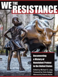 We the resistance : documenting a history of nonviolent protest in the United States