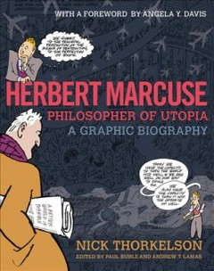 Herbert Marcuse, philosopher of utopia : a graphic biography