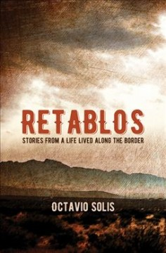 Retablos : stories from a life lived along the border
