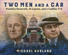 Two men and a car : Franklin Roosevelt, Al Capone, and a Cadillac V-8