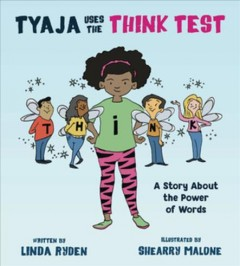 Tyaja Uses the THINK Test : A Story About the Power of Words